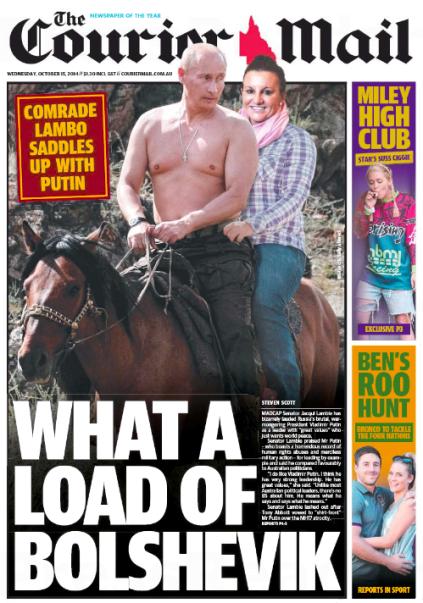 นสพ. the Courier Mail ฉบับ 15 ต.ค. 2014 ขึ้นหน้าหนึ่งเป็นภาพล้อเลียนนาย Vladimir Putin ผู้นำรัสเซียขี่ม้ามีส.ว. Jacqui Lambie ซ้อนท้าย