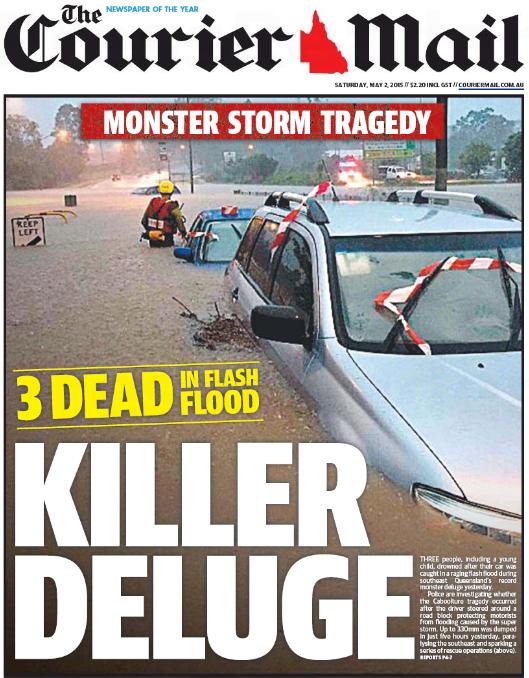 นสพ. the Courier Mail ฉบับ 2 พ.ค. 2015 เสนอข่าวมีผู้เสียชีวิต 3 รายหลังจากน้ำท่วมฉับพลันจากพายุฝนสตร์มเซล ในภาพน้ำท่วมที่บริสเบน