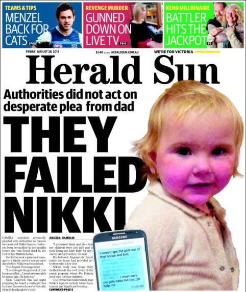 นสพ. Herald Sun ฉบับ 28 ส.ค. 2015 พาดหัวข่าวหน่วยงานของรัฐวิกตอเรียผิดพลาดไม่ฟังคำร้องเรียนของฝ่ายบิดา เป็นเหตุให้ Nikki เสียชีวิต